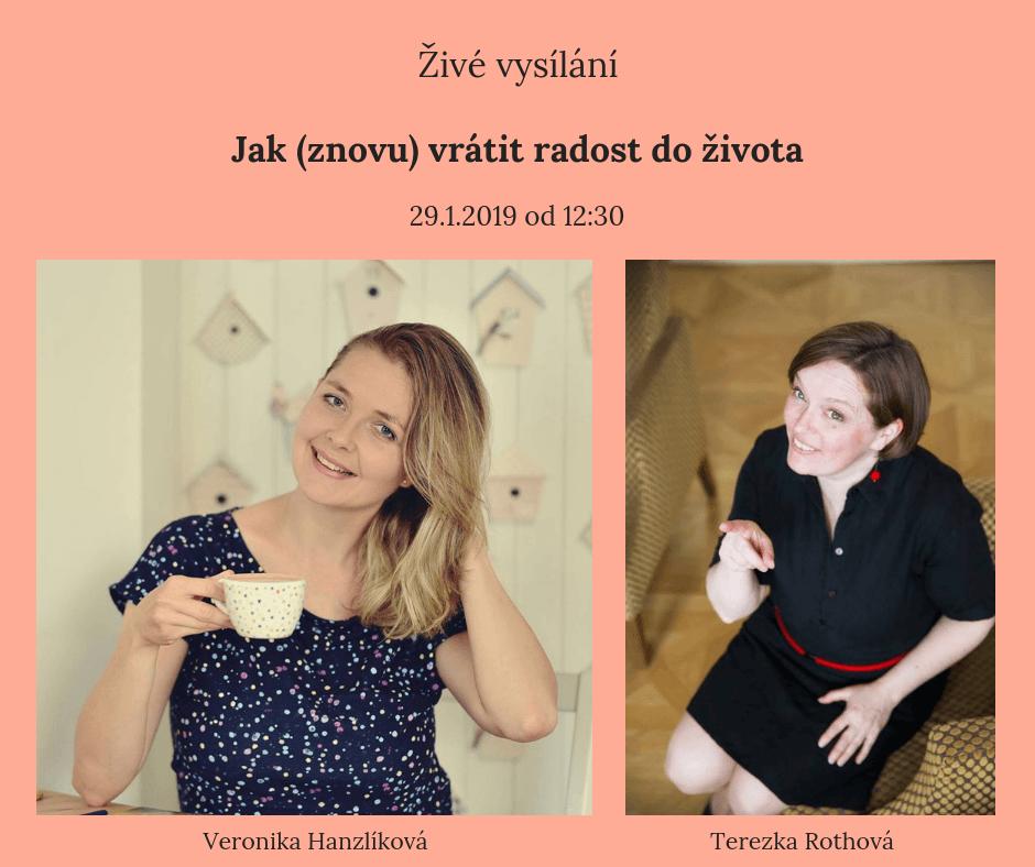 Video - Jak znovu vrátit radost doživota sVeronikou Hanzlíkovou aTerezií Rothovou